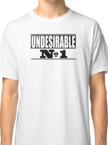 Undesirable  Classic T-Shirt