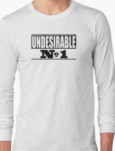 Undesirable  Long Sleeve T-Shirt