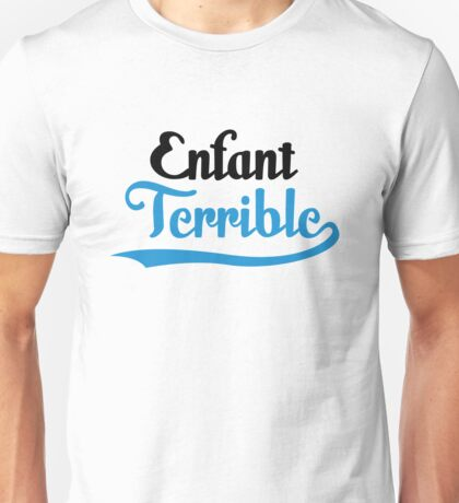 Enfant Terrible - Bürgerschreck Unisex T-Shirt