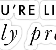 You're Like, Really Pretty - Mean Girls (Black Type on Light Background) Sticker
