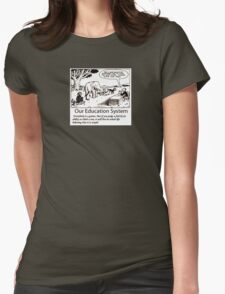 Our Education System Womens Fitted T-Shirt