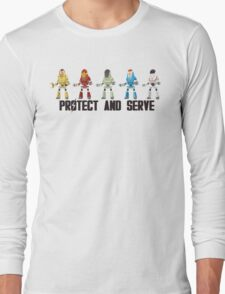 PROTECT AND SERVE Long Sleeve T-Shirt