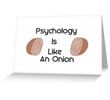 Psychology Is Like an Onion Greeting Card