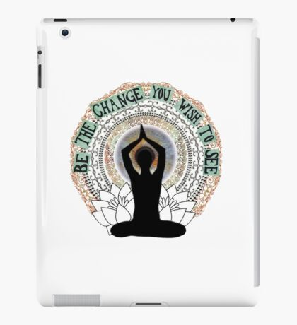 Be The Change You Wish To See iPad Case/Skin