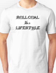 Roll Coal It's a Lifestyle T-Shirt
