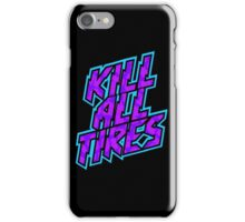 Kill All Tires iPhone Case/Skin