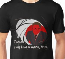 Quotes and quips - ain't that kind of movie, Bruv Unisex T-Shirt