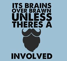 Brains over brawn, unless there's a Beard Unisex T-Shirt