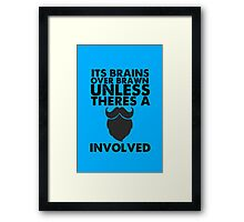 Brains over brawn, unless there's a Beard Framed Print