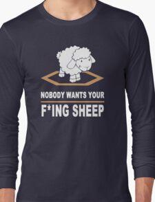 Nobody Wants Your F ing Sheep funny nerd geek geeky T-Shirt
