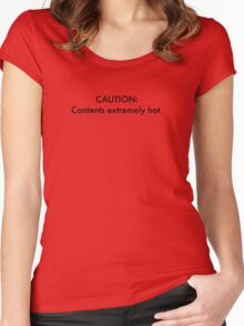 CAUTION: Contents extremely hot. Women's Fitted Scoop T-Shirt