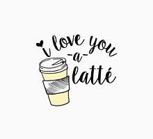 I love you a latte! Unisex T-Shirt