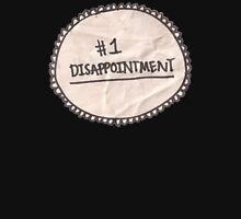 #1 Disappointment Womens Fitted T-Shirt