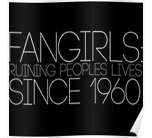 Fangirls: Ruining peopls lives since 1960 Poster