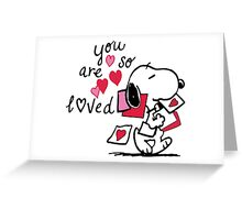 Snoopy - You are so loved  Greeting Card