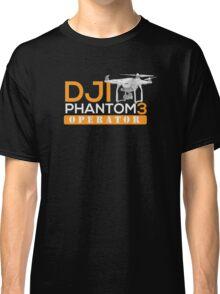 DJI PHANTOM 3 OPERATOR Classic T-Shirt