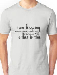 I am freezing Unisex T-Shirt