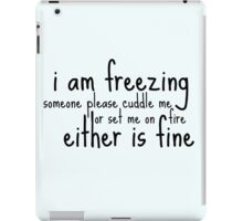 I am freezing iPad Case/Skin