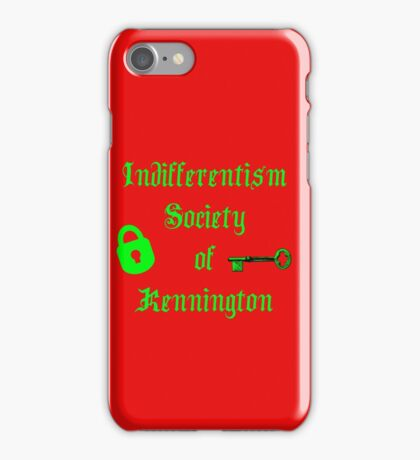 The Indifferentism Society of Kennington iPhone Case/Skin