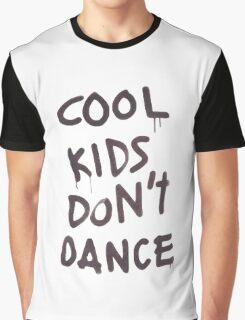 Cool Kids Don't Dance Graphic T-Shirt