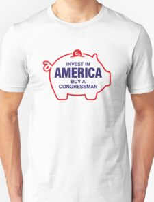 Invest in America. Buy a Congressman! T-Shirt