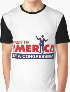 Invest in America. Buy a Congressman! Graphic T-Shirt