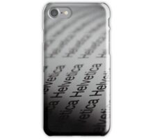 Helvetica, he wrote iPhone Case/Skin