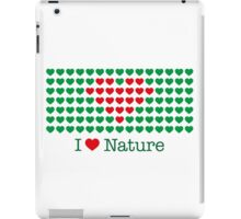 I love nature iPad Case/Skin