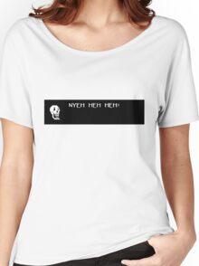 NYEH HEH HEH! Women's Relaxed Fit T-Shirt