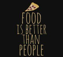 food is better than people - pizza by FandomizedRose