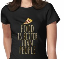 food is better than people - pizza Womens Fitted T-Shirt