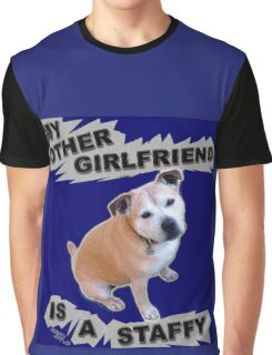 My Other Girlfriend Is A Staffy Graphic T-Shirt