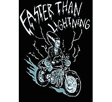 Faster than lightning ! Photographic Print