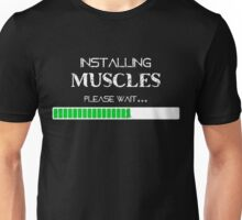 Installing Muscles, Please Wait - darks Unisex T-Shirt