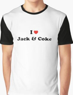 I love Jack and Coke Graphic T-Shirt