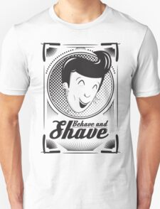 Behave and Shave T-Shirt