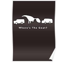 Where's The Goat? (White) Poster