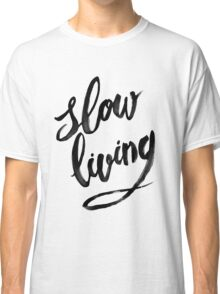 Slow Living - black Classic T-Shirt