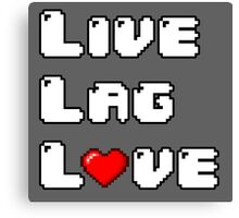 Live // Lag // Love Canvas Print