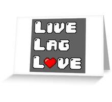 Live // Lag // Love Greeting Card