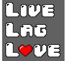 Live // Lag // Love Photographic Print
