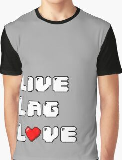 Live // Lag // Love Graphic T-Shirt