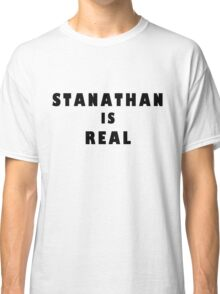 Stanathan is real  Classic T-Shirt