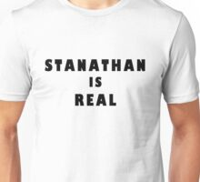 Stanathan is real  Unisex T-Shirt