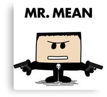 Mr Mean Parody Canvas Print