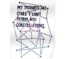 My Thoughts Are Stars I Cannot Fathom Into Constellations  Poster
