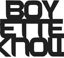 Boy Better Know T- shirt  by yash666