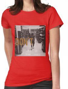 Don't Bryson Tiller HD Womens Fitted T-Shirt