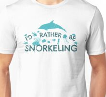 i'd rather be snorkeling #2 Unisex T-Shirt