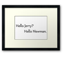 Seinfeld Newman Quote Framed Print